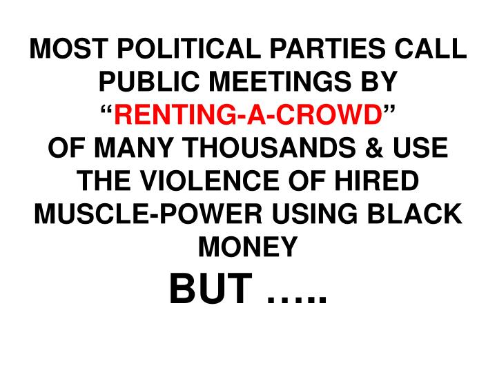 MOST POLITICAL PARTIES CALL PUBLIC MEETINGS BY