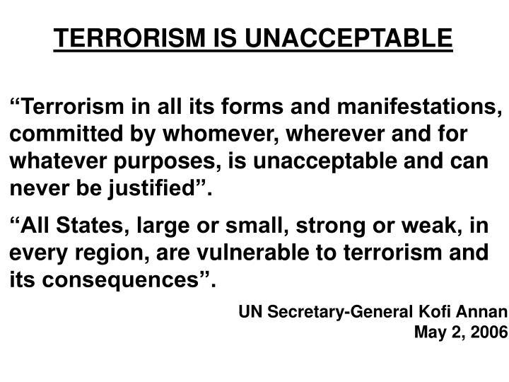 TERRORISM IS UNACCEPTABLE