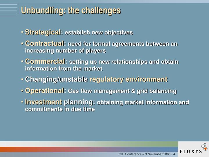 Unbundling: the challenges