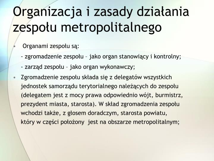 Organizacja i zasady działania zespołu metropolitalnego