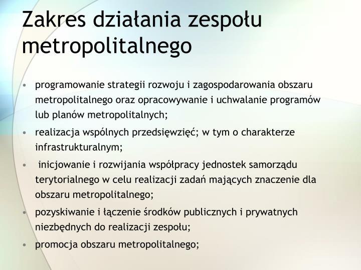 Zakres działania zespołu metropolitalnego
