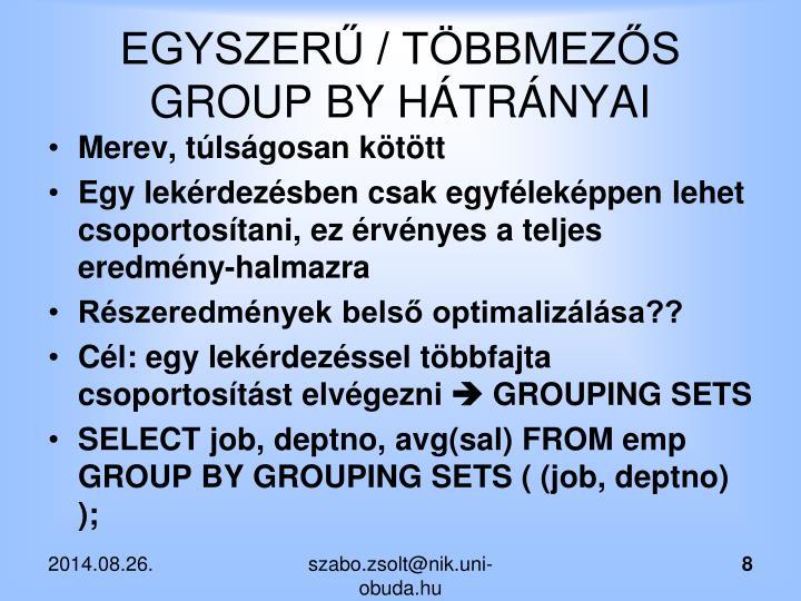 EGYSZERŰ / TÖBBMEZŐS GROUP BY HÁTRÁNYAI