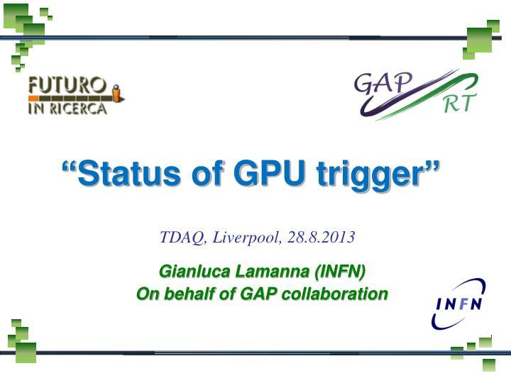 status of gpu trigger