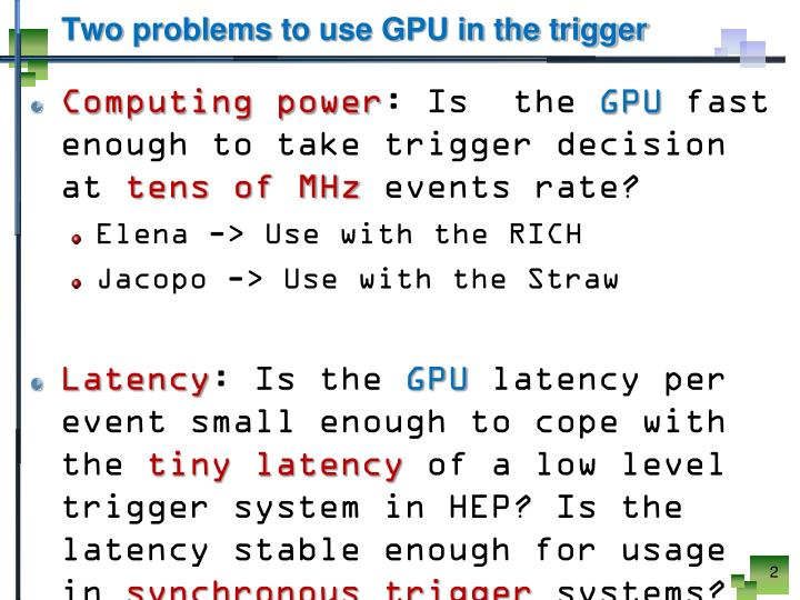 Two problems to use gpu in the trigger