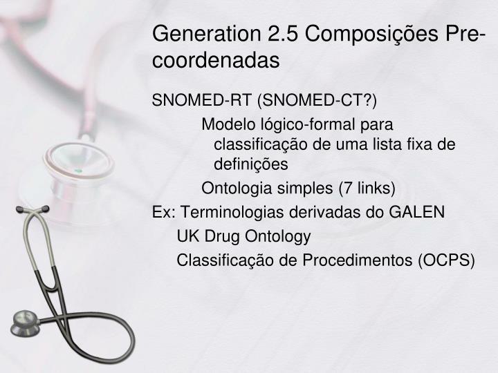 Generation 2.5 Composições Pre-coordenadas
