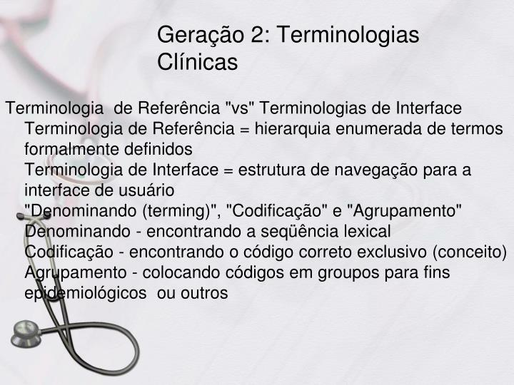 Geração 2: Terminologias Clínicas