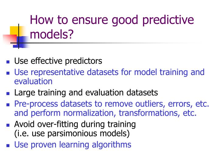 How to ensure good predictive models?