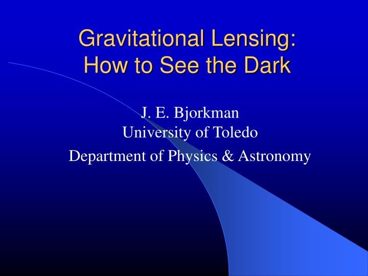 Gravitational lensing how to see the dark
