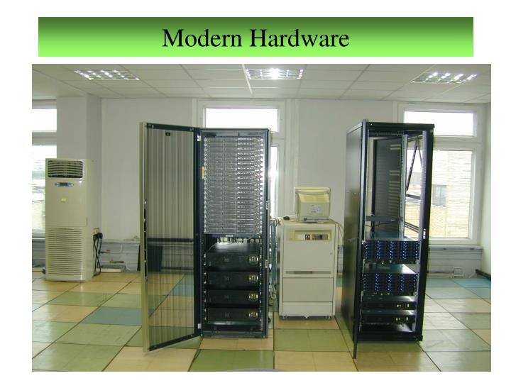 Modern Hardware