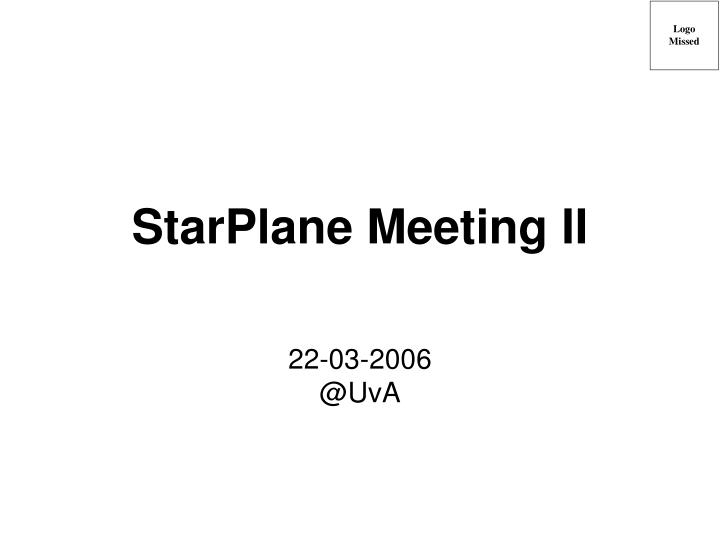 Starplane meeting ii