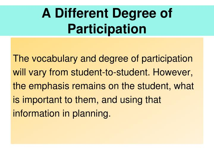 A Different Degree of Participation