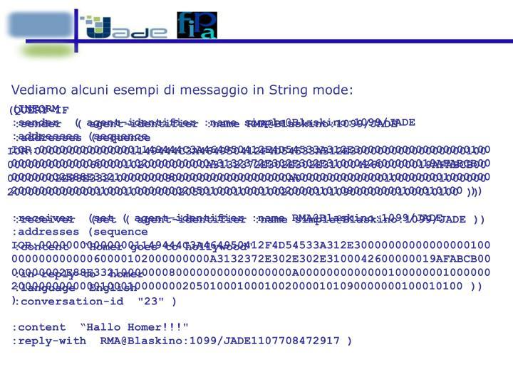 Vediamo alcuni esempi di messaggio in String mode: