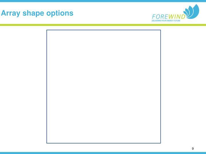 Array shape options