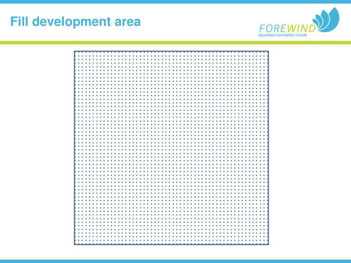 Fill development area