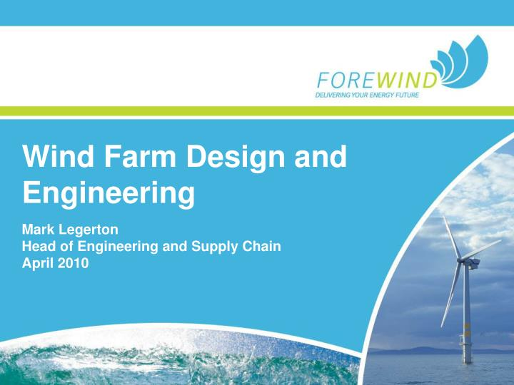 Wind Farm Design and Engineering