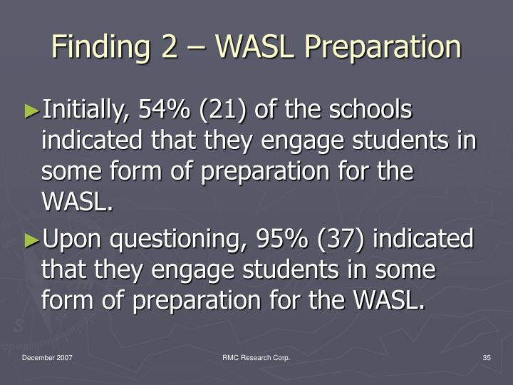 Finding 2 – WASL Preparation