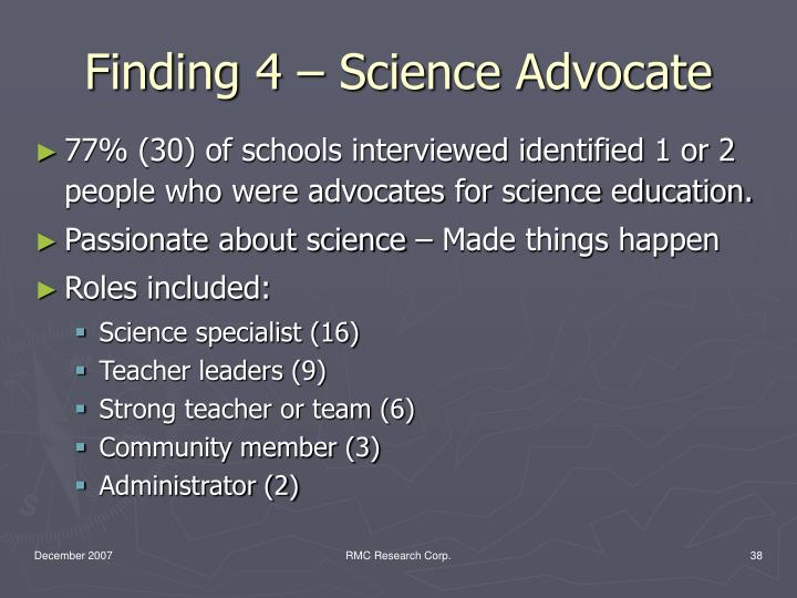 Finding 4 – Science Advocate