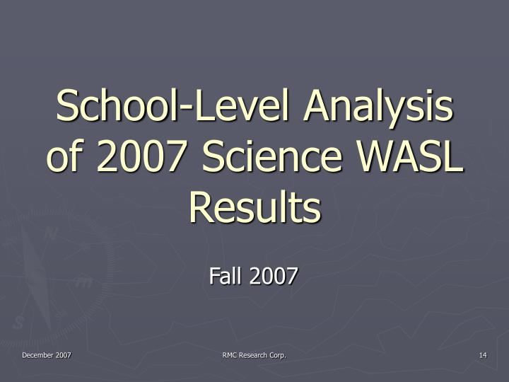 School-Level Analysis of 2007 Science WASL Results