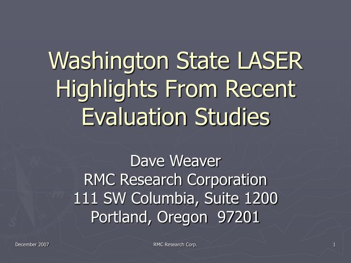 Washington state laser highlights from recent evaluation studies