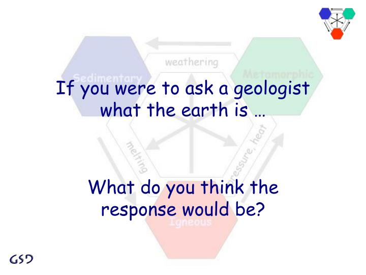 If you were to ask a geologist
