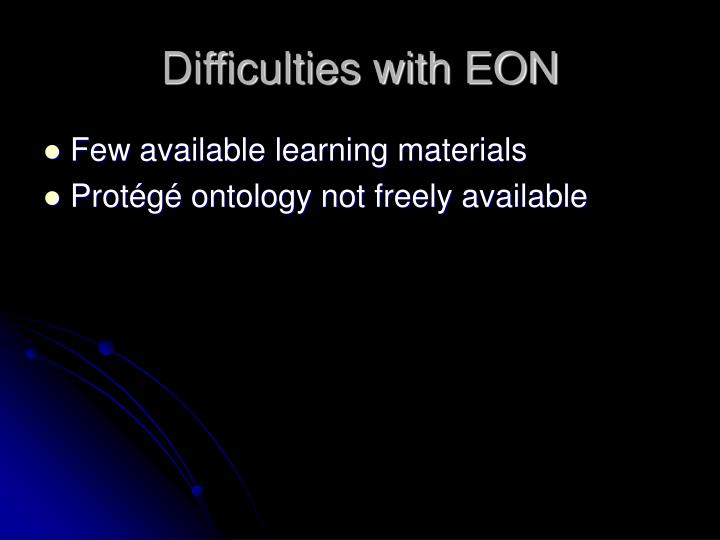 Difficulties with EON