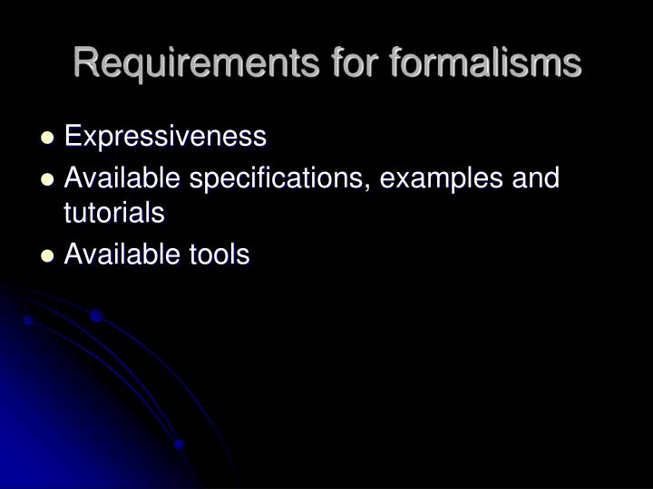 Requirements for formalisms