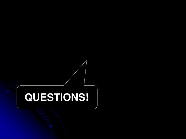 QUESTIONS!