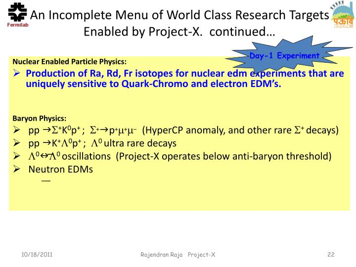 An Incomplete Menu of World Class Research Targets Enabled by Project-X.  continued…