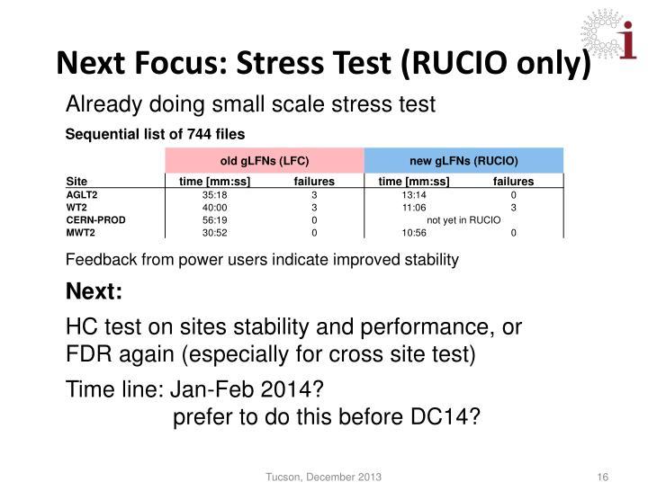 Next Focus: Stress Test (RUCIO only)