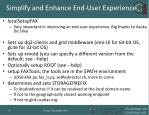 simplify and enhance end user experience