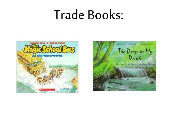 Trade Books: