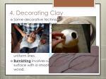 4 decorating clay