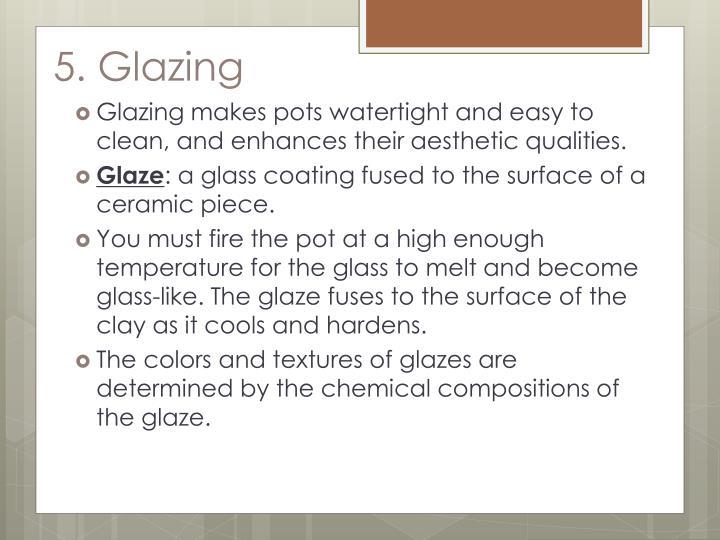5. Glazing
