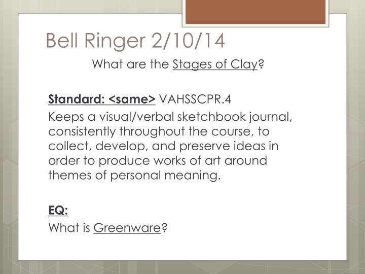 Bell Ringer 2/10/14