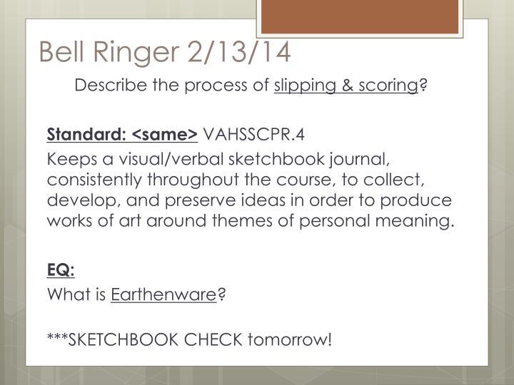 Bell Ringer 2/13/14