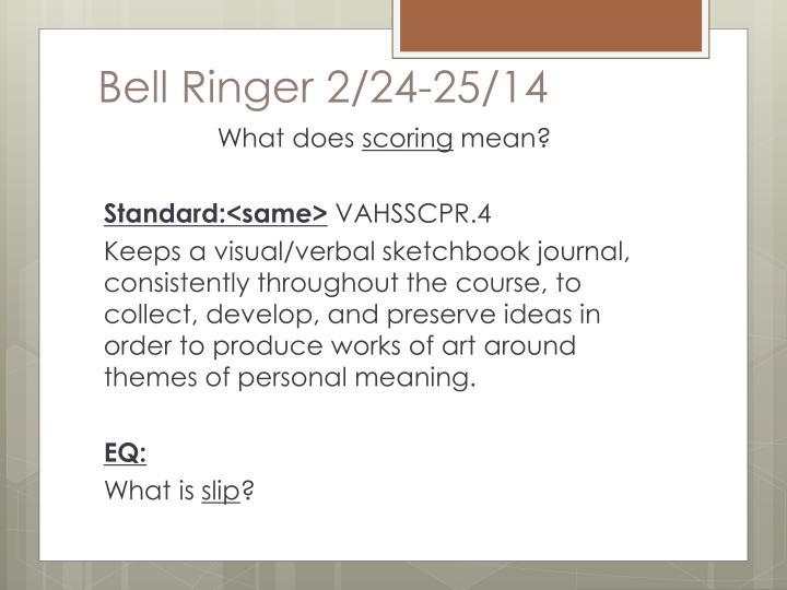 Bell Ringer 2/24-25/14