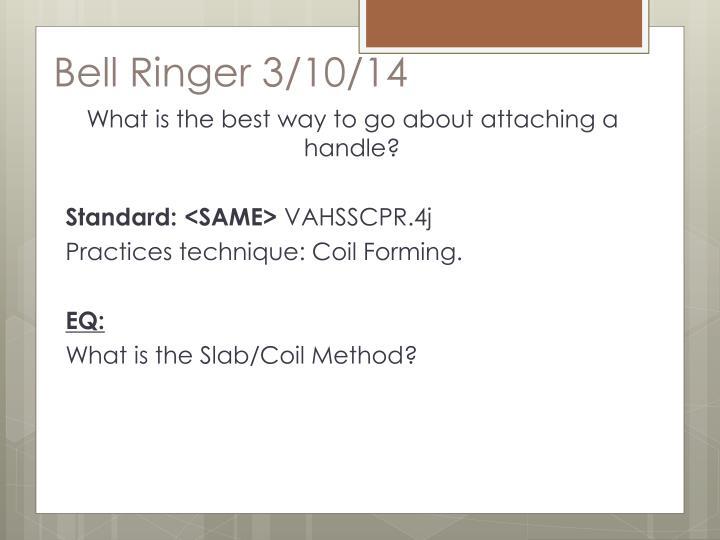 Bell Ringer 3/10/14