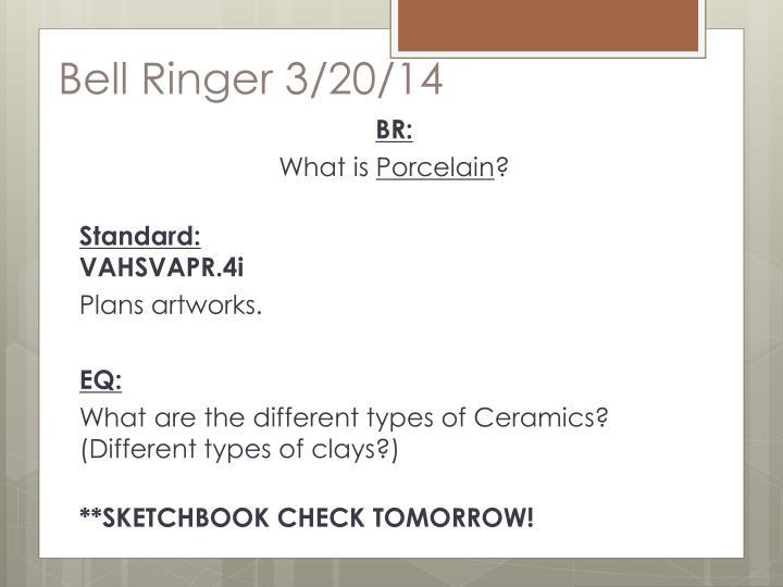 Bell Ringer 3/20/14