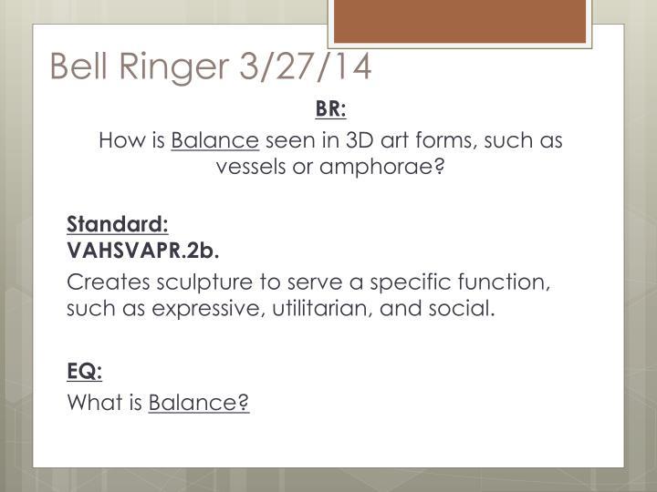 Bell Ringer 3/27/14
