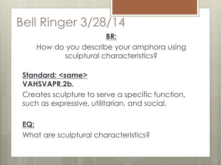 Bell Ringer 3/28/14
