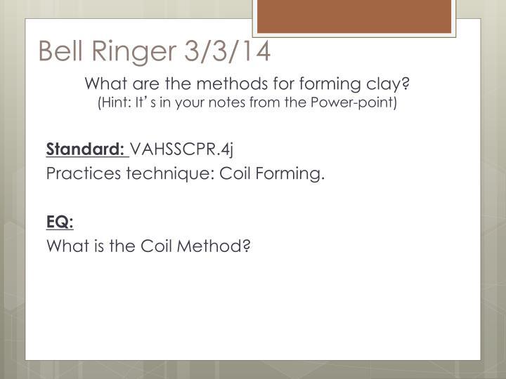 Bell Ringer 3/3/14