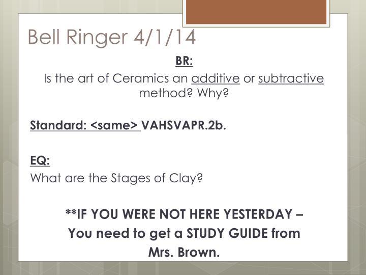 Bell Ringer 4/1/14