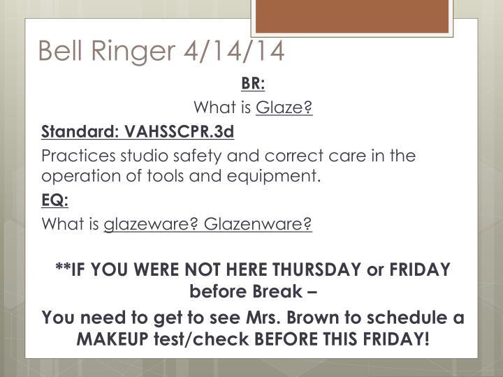 Bell Ringer 4/14/14