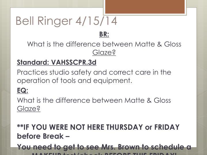 Bell Ringer 4/15/14