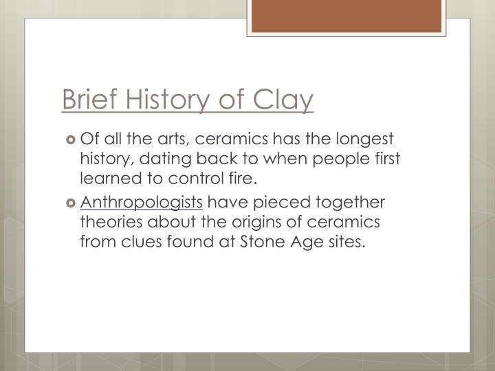 Brief History of Clay