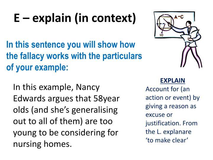 E – explain (in context)