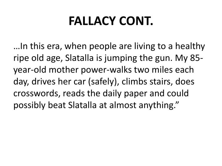 FALLACY CONT.