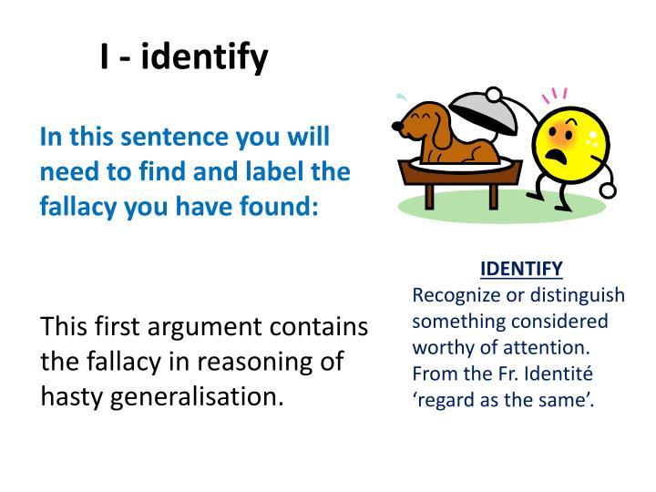 I - identify