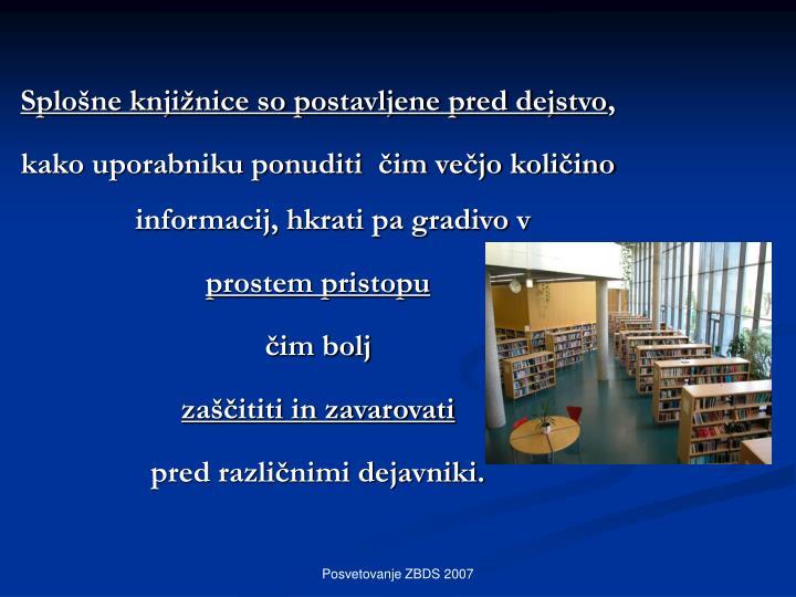 Splošne knjižnice so postavljene pred dejstvo
