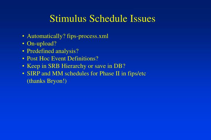 Stimulus Schedule Issues